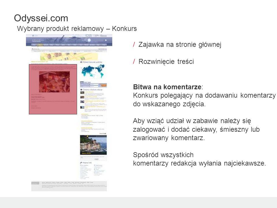 /Newsletter jest rozsyłany cyklicznie do wszystkich zarejestrowanych użytkowników Odyssei.com /Informuje o nowościach na serwisie, o ważnych wydarzeniach Odyssei.com Wybrany produkt reklamowy – Newsletter