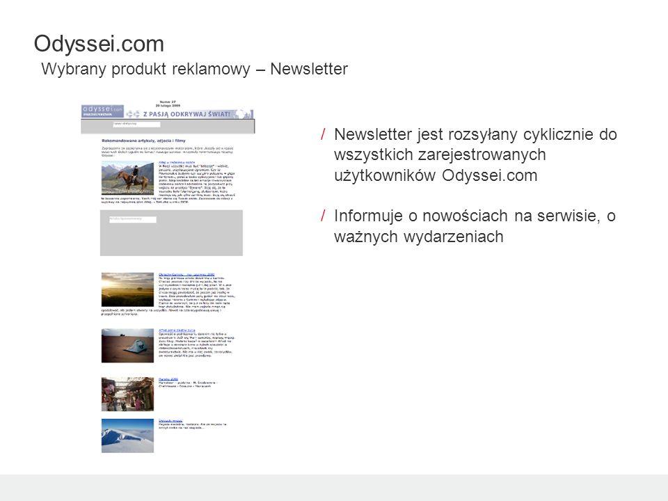 /Newsletter jest rozsyłany cyklicznie do wszystkich zarejestrowanych użytkowników Odyssei.com /Informuje o nowościach na serwisie, o ważnych wydarzeni