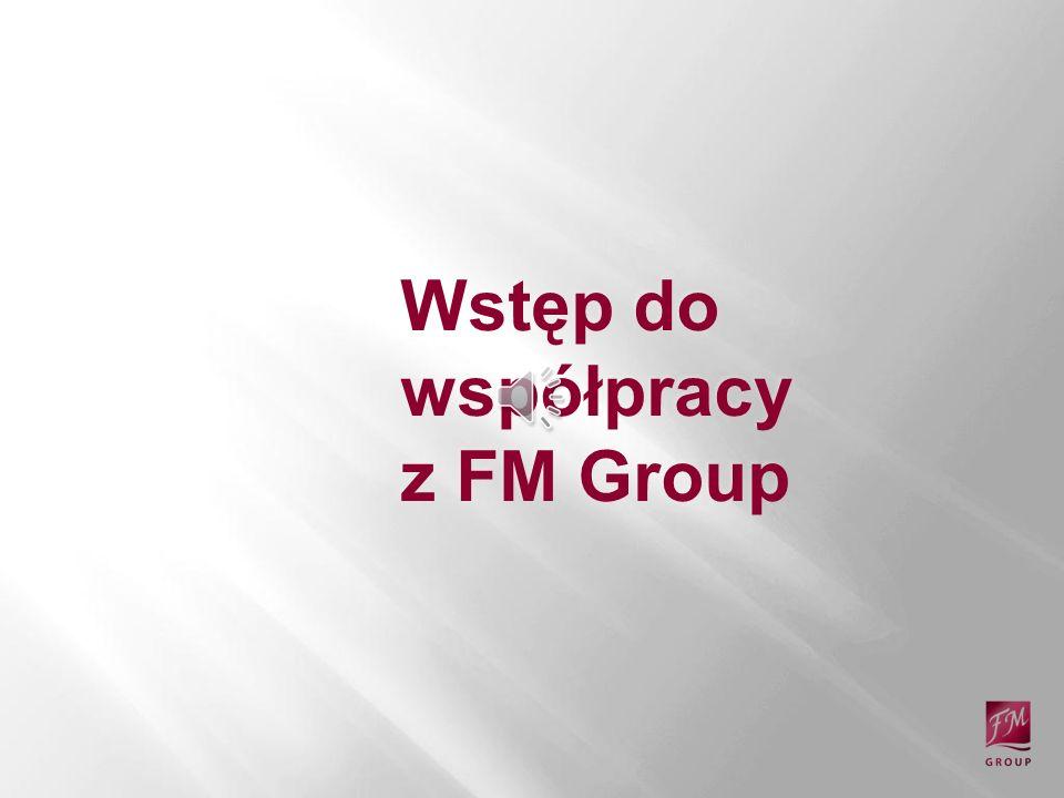 Wstęp do współpracy z FM Group