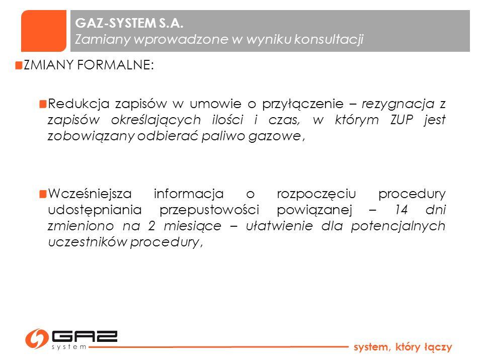 GAZ-SYSTEM S.A. Zamiany wprowadzone w wyniku konsultacji ZMIANY FORMALNE: Redukcja zapisów w umowie o przyłączenie – rezygnacja z zapisów określającyc