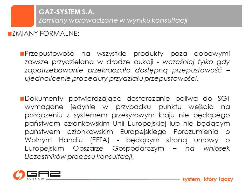 GAZ-SYSTEM S.A. Zamiany wprowadzone w wyniku konsultacji ZMIANY FORMALNE: Przepustowość na wszystkie produkty poza dobowymi zawsze przydzielana w drod