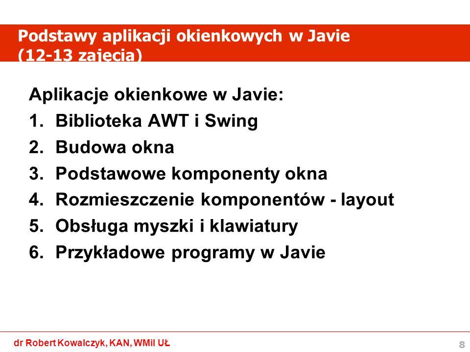 9 dr Robert Kowalczyk, KAN, WMiI UŁ Literatura [1] J.