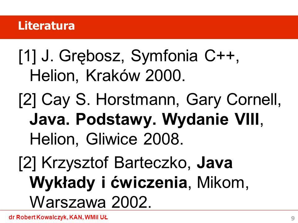 10 dr Robert Kowalczyk, KAN, WMiI UŁ C++ – jak zacząć [1] Ściągnąć i zainstalować edytor C++ wraz z kompilatorem Dev C++: http://prdownloads.sourceforge.net/dev-cpp/devcpp- 4.9.9.2_setup.exe[2] [2] Skompilować i uruchomić najprostszy program: #include using namespace std; int main() { cout << Hello world\n ; system( pause ); return 0; }