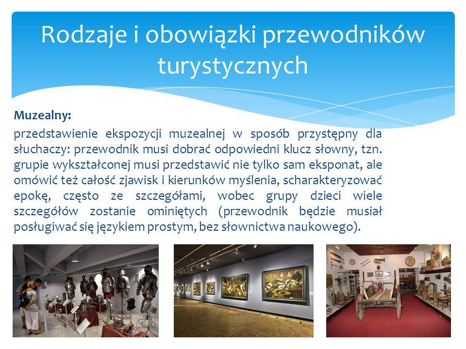 Muzealny: przedstawienie ekspozycji muzealnej w sposób przystępny dla słuchaczy: przewodnik musi dobrać odpowiedni klucz słowny, tzn. grupie wykształc