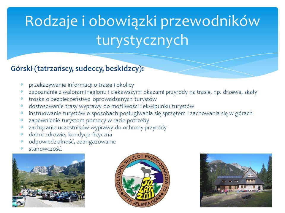 Górski (tatrzańscy, sudeccy, beskidzcy): przekazywanie informacji o trasie i okolicy zapoznanie z walorami regionu i ciekawszymi okazami przyrody na t