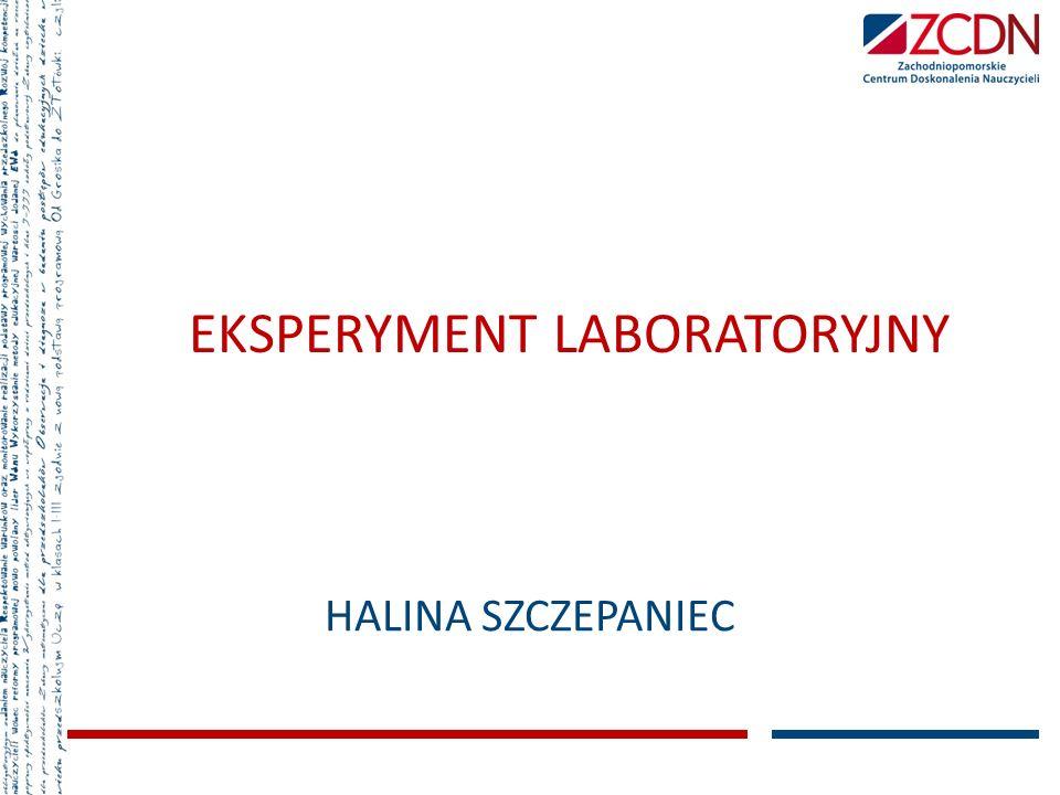 EKSPERYMENT LABORATORYJNY HALINA SZCZEPANIEC