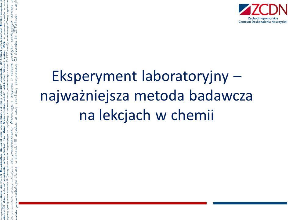Eksperyment laboratoryjny – najważniejsza metoda badawcza na lekcjach w chemii