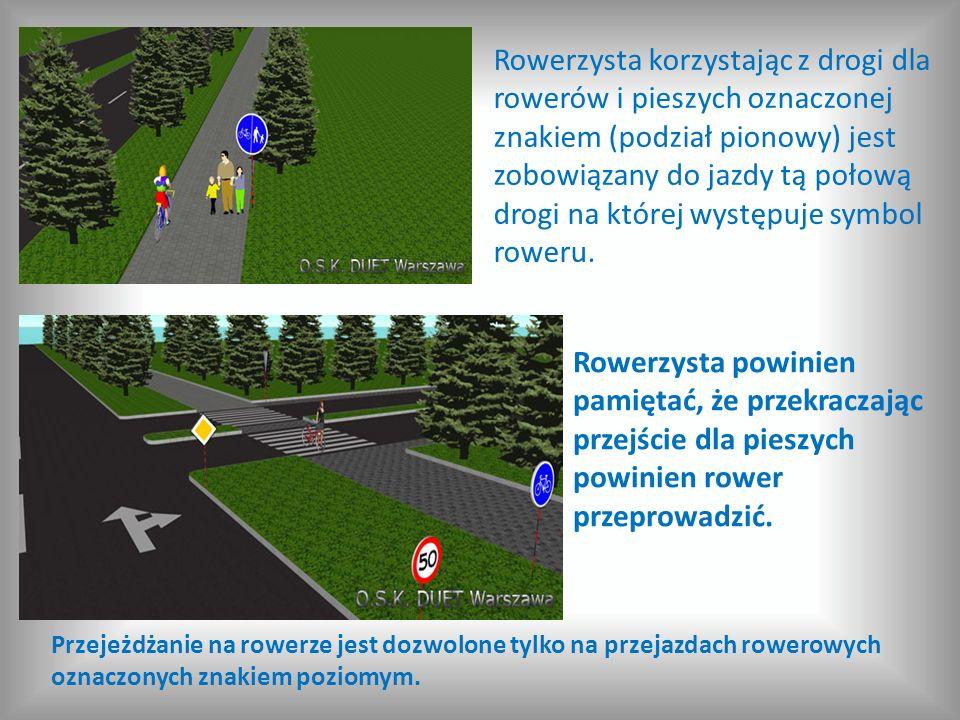 Rowerzysta powinien pamiętać, że przekraczając przejście dla pieszych powinien rower przeprowadzić. Rowerzysta korzystając z drogi dla rowerów i piesz