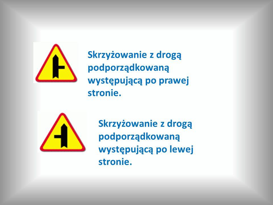 Skrzyżowanie z drogą podporządkowaną występującą po prawej stronie. Skrzyżowanie z drogą podporządkowaną występującą po lewej stronie.