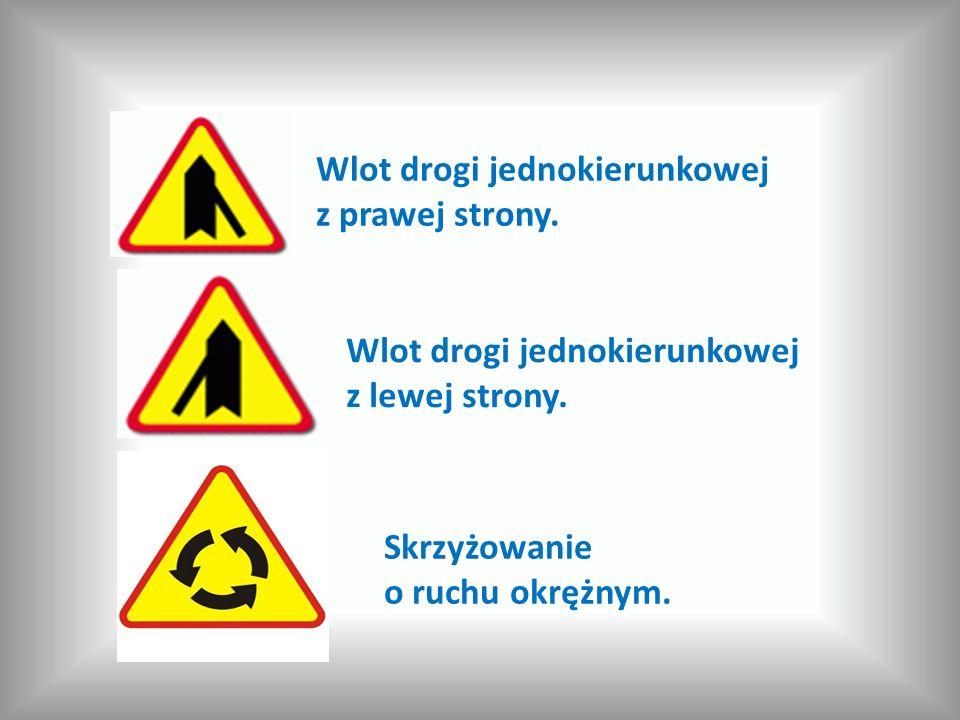 Wlot drogi jednokierunkowej z prawej strony. Wlot drogi jednokierunkowej z lewej strony. Skrzyżowanie o ruchu okrężnym.