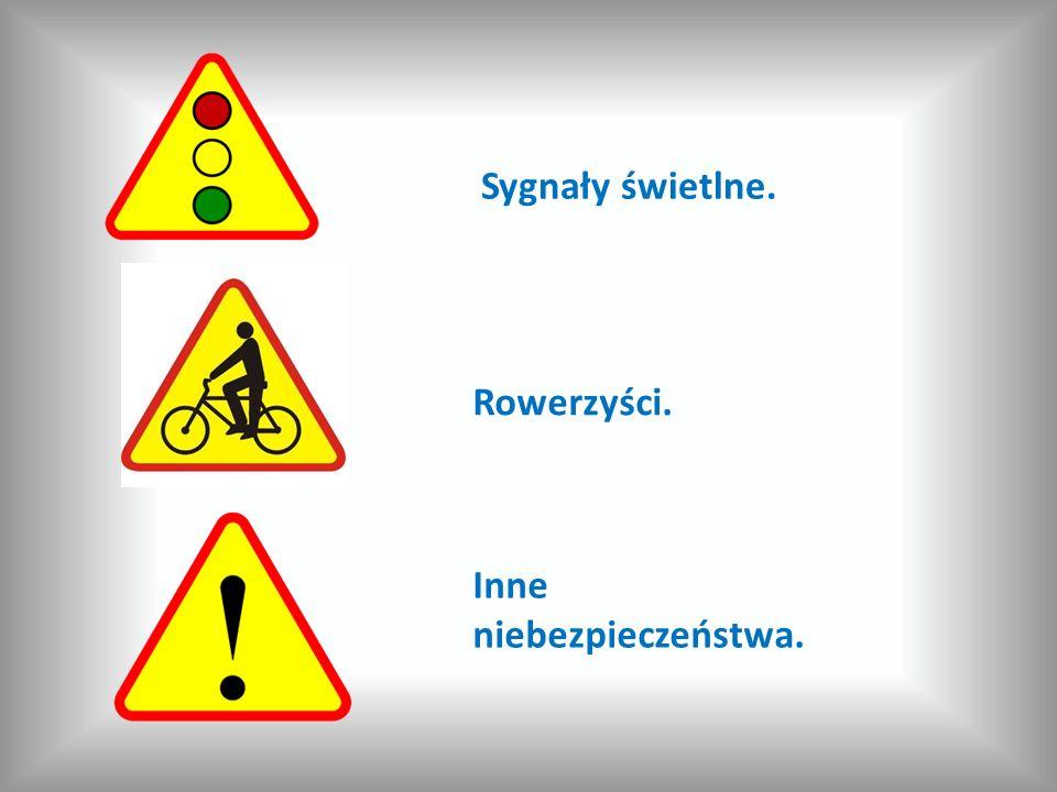 Sygnały świetlne. Rowerzyści. Inne niebezpieczeństwa.