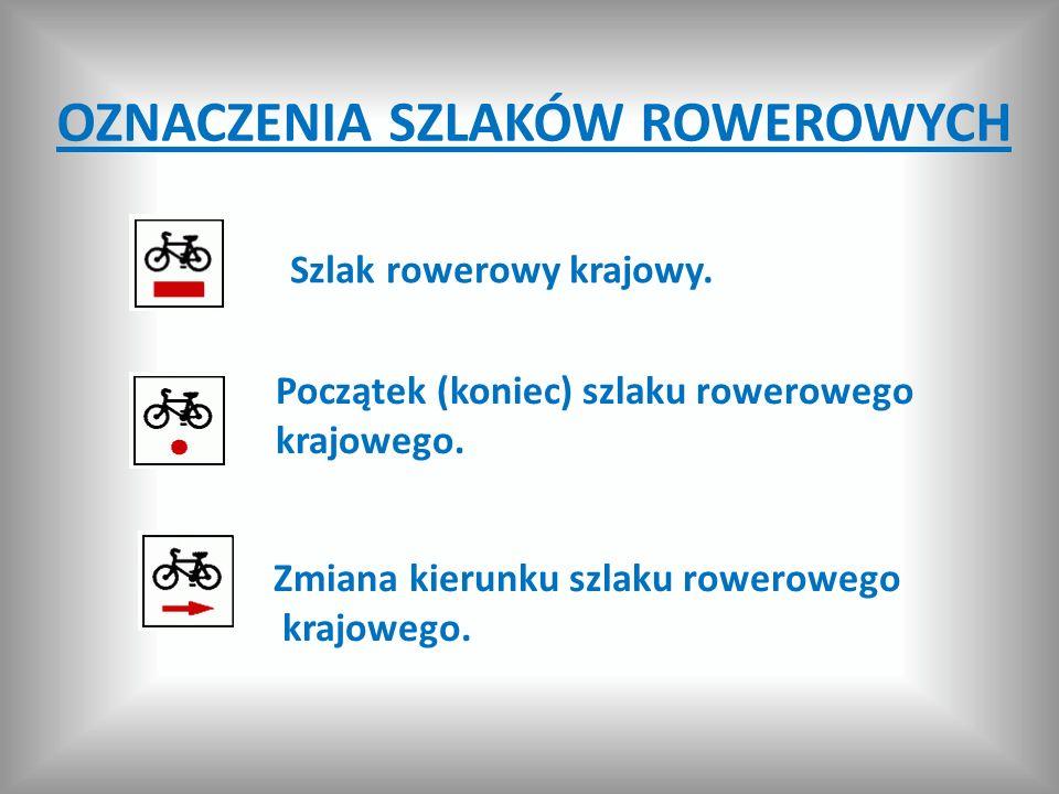 OZNACZENIA SZLAKÓW ROWEROWYCH Szlak rowerowy krajowy. Początek (koniec) szlaku rowerowego krajowego. Zmiana kierunku szlaku rowerowego krajowego.