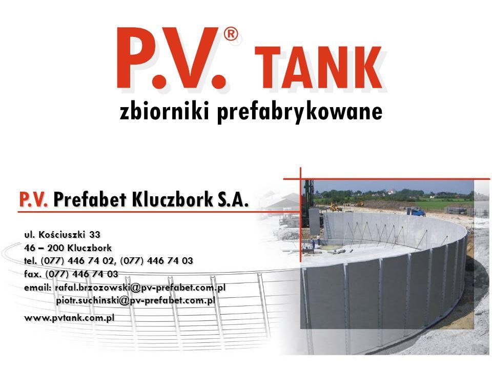 ul. Kościuszki 33 46 – 200 Kluczbork tel. (077) 446 74 02, (077) 446 74 03 fax. (077) 446 74 03 email: rafal.brzozowski@pv-prefabet.com.pl piotr.suchi