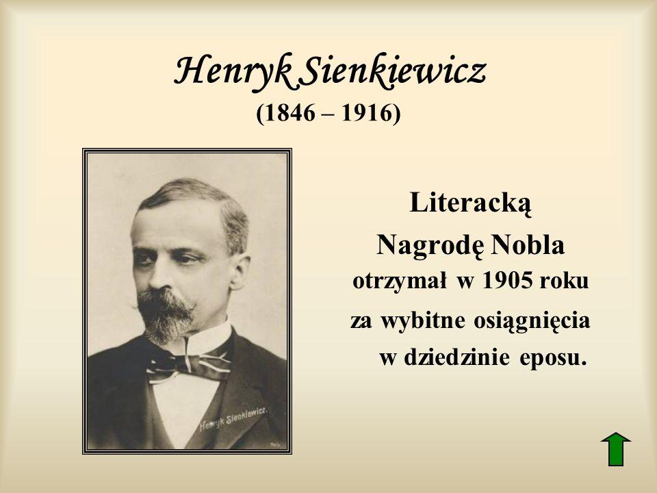 Henryk Sienkiewicz Pseudonim Litwos polski powieściopisarz, nowelista, publicysta; urodził się 5 maja 1846 roku w Woli Okrzejskiej na Podlasiu w rodzinie drobnoziemiańskiej, która po stracie majątku przeniosła się do Warszawy; studiował w Szkole Głównej w Warszawie, najpierw na wydziałach prawa i medycyny, później historii i polonistyki, naukę przerwał w 1871 roku i rozpoczął pracę dziennikarską; debiutował w 1872 roku, publikując powieść Na marne ; w 1900 roku, w dowód uznania dla swojej twórczości, otrzymał w darze od narodu polskiego pałacyk w Oblęgorku pod Kielcami; w 1905 roku uhonorowany został Literacką Nagrodą Nobla za wybitne osiągnięcia w dziedzinie eposu ; sławę, jednego z największych twórców prozy polskiej i światowej, zyskał jako autor powieści historycznych; zmarł 15 lipca 1916 roku w Szwajcarii, osiem lat później jego ciało przewieziono do Polski.