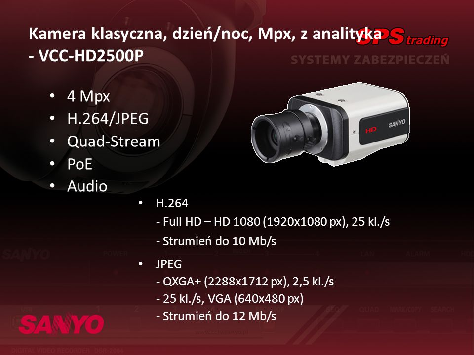Kamera klasyczna, dzień/noc, Mpx, z analityka - VCC-HD2500P 4 Mpx H.264/JPEG Quad-Stream PoE Audio H.264 - Full HD – HD 1080 (1920x1080 px), 25 kl./s