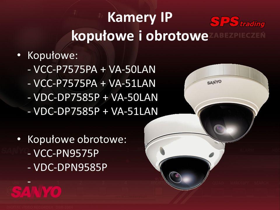 Kamery IP kopułowe i obrotowe Kopułowe: - VCC-P7575PA + VA-50LAN - VCC-P7575PA + VA-51LAN - VDC-DP7585P + VA-50LAN - VDC-DP7585P + VA-51LAN Kopułowe o
