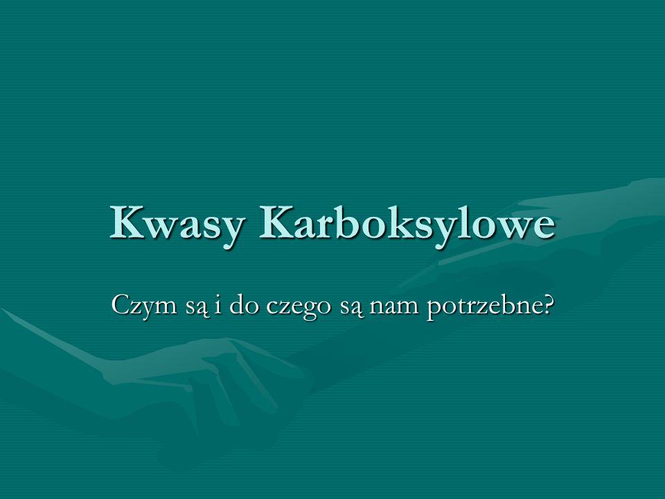 Kwasy Karboksylowe Czym są i do czego są nam potrzebne?