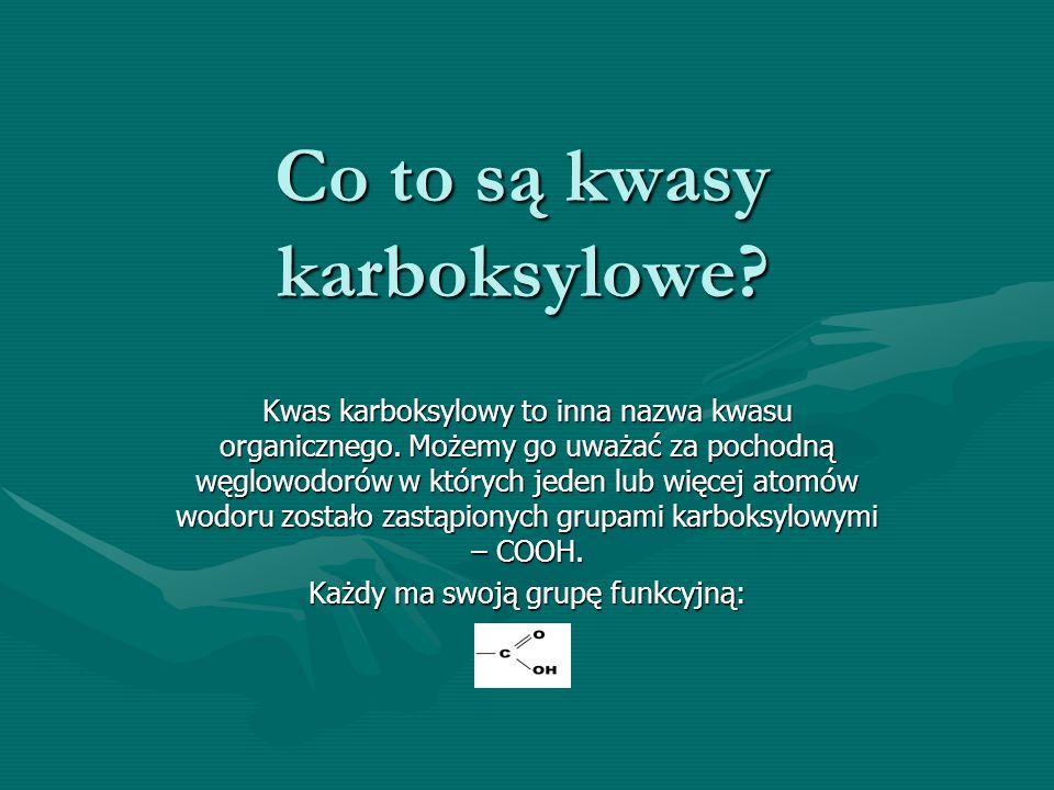 Co to są kwasy karboksylowe.Kwas karboksylowy to inna nazwa kwasu organicznego.