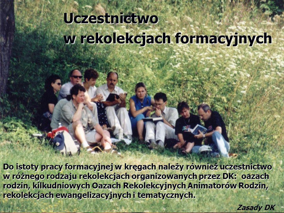 Uczestnictwo w rekolekcjach formacyjnych Do istoty pracy formacyjnej w kręgach należy również uczestnictwo w różnego rodzaju rekolekcjach organizowanych przez DK: oazach rodzin, kilkudniowych Oazach Rekolekcyjnych Animatorów Rodzin, rekolekcjach ewangelizacyjnych i tematycznych.