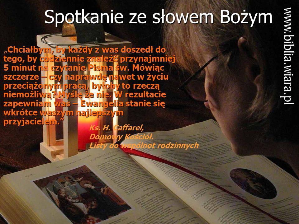 Spotkanie ze słowem Bożym Chciałbym, by każdy z was doszedł do tego, by codziennie znaleźć przynajmniej 5 minut na czytanie Pisma św. Mówiąc szczerze