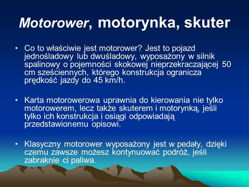 Obowiązkowe wyposażenie motoroweru to: światła: –jedno światło mijania barwy białej lub żółtej selektywnej z przodu, oświetlające drogę na odległość co najmniej 30m przed pojazdem (przy dobrej przejrzystości powietrza) i nieoślepiające jadących z przeciwka, –jedno tylne światło pozycyjne barwy czerwonej, –światło odblaskowe czerwone o kształcie innym niż trójkąt umieszczone z tyłu, –boczne światło odblaskowe o kształcie innym niż trójkąt, barwy żółtej samochodowej, jedno lub dwa z każdej strony pojazdu.