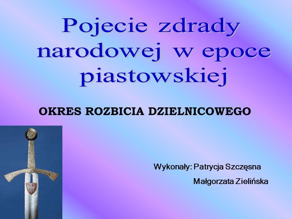 OKRES ROZBICIA DZIELNICOWEGO Wykonały: Patrycja Szczęsna Małgorzata Zielińska