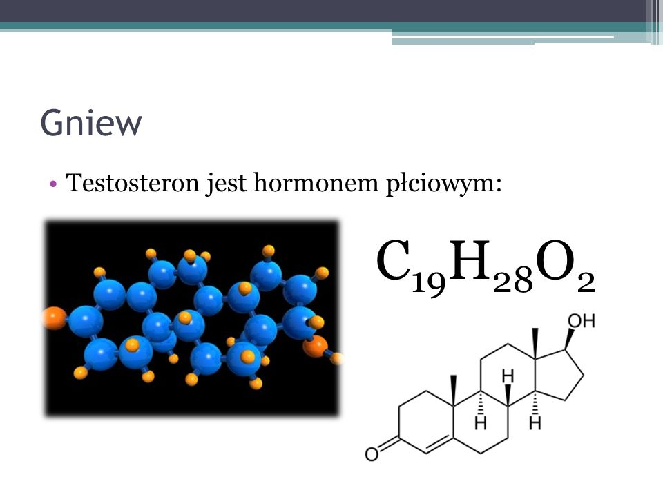 Gniew Testosteron jest hormonem płciowym: C 19 H 28 O 2