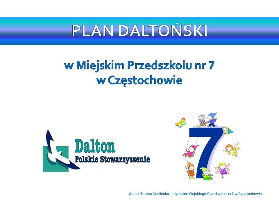 Autor: Teresa Odulińska – dyrektor Miejskiego Przedszkola nr7 w Częstochowie