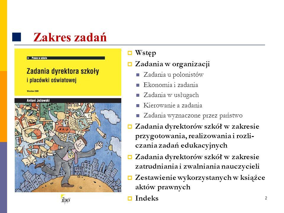 2 Zakres zadań Wstęp Zadania w organizacji Zadania u polonistów Ekonomia i zadania Zadania w usługach Kierowanie a zadania Zadania wyznaczone przez pa