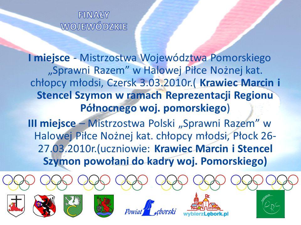 I miejsce - Mistrzostwa Województwa Pomorskiego Sprawni Razem w Halowej Piłce Nożnej kat.