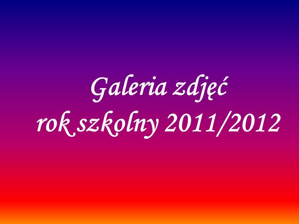 Galeria zdjęć rok szkolny 2011/2012