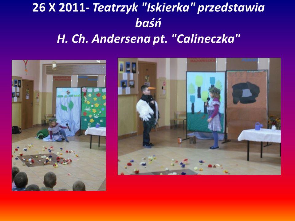 26 X 2011- Teatrzyk Iskierka przedstawia baśń H. Ch. Andersena pt. Calineczka