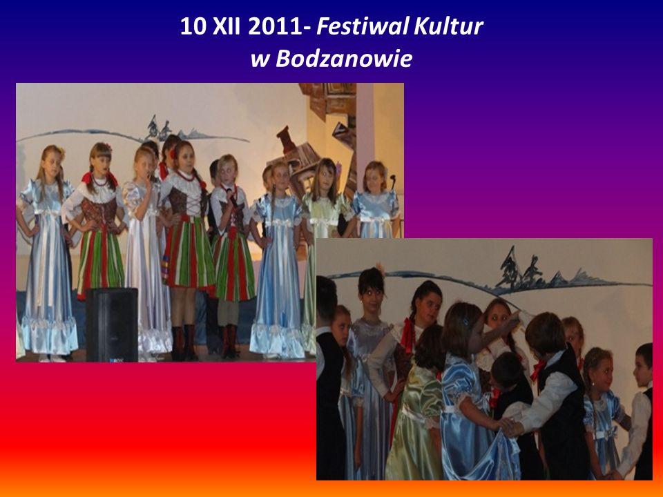 10 XII 2011- Festiwal Kultur w Bodzanowie