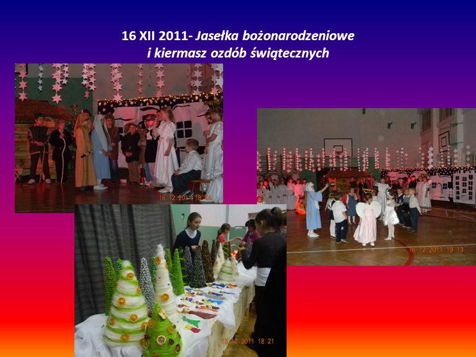 16 XII 2011- Jasełka bożonarodzeniowe i kiermasz ozdób świątecznych