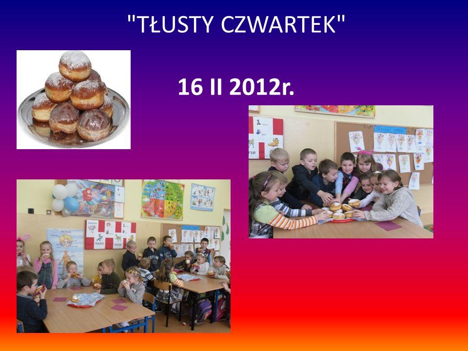 TŁUSTY CZWARTEK 16 II 2012r.