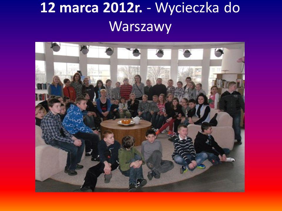 12 marca 2012r. - Wycieczka do Warszawy