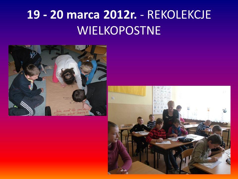19 - 20 marca 2012r. - REKOLEKCJE WIELKOPOSTNE