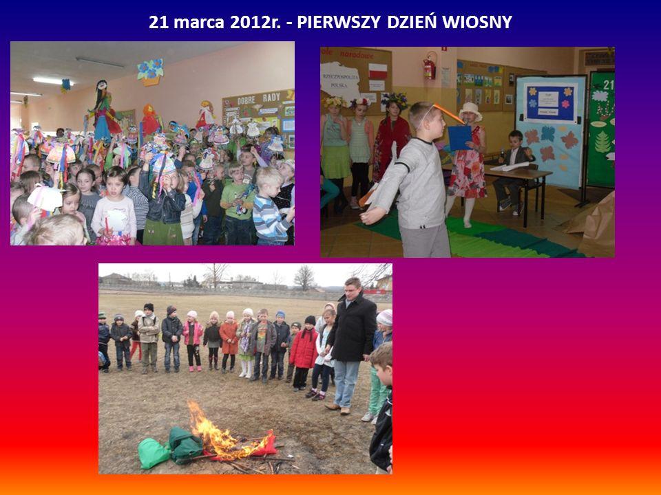 21 marca 2012r. - PIERWSZY DZIEŃ WIOSNY