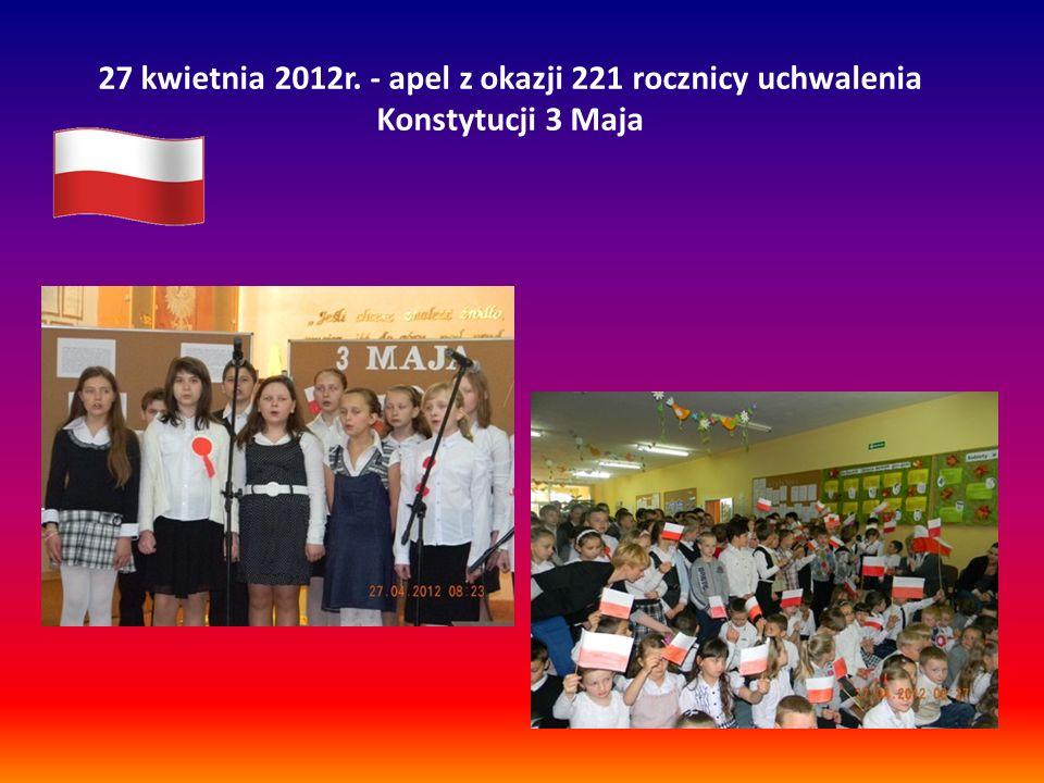 27 kwietnia 2012r. - apel z okazji 221 rocznicy uchwalenia Konstytucji 3 Maja