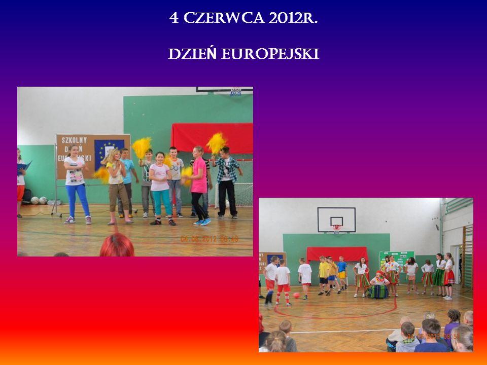 4 czerwca 2012r. Dzie Ń Europejski