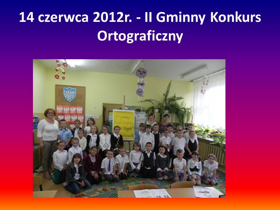 14 czerwca 2012r. - II Gminny Konkurs Ortograficzny