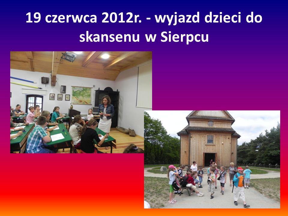 19 czerwca 2012r. - wyjazd dzieci do skansenu w Sierpcu