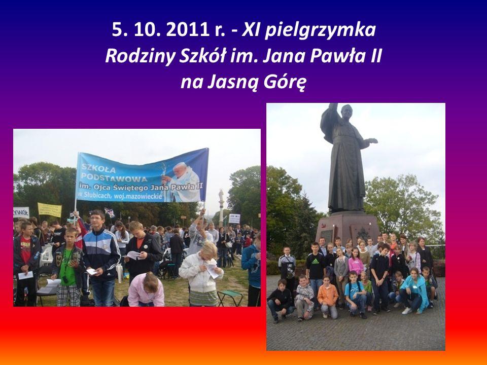 5. 10. 2011 r. - XI pielgrzymka Rodziny Szkół im. Jana Pawła II na Jasną Górę