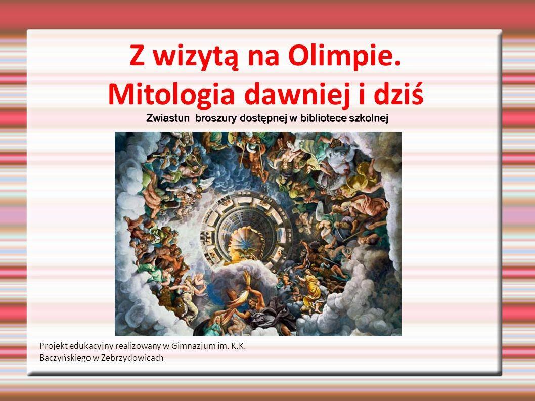 Zwiastun broszury dostępnej w bibliotece szkolnej Z wizytą na Olimpie. Mitologia dawniej i dziś Projekt edukacyjny realizowany w Gimnazjum im. K.K. Ba