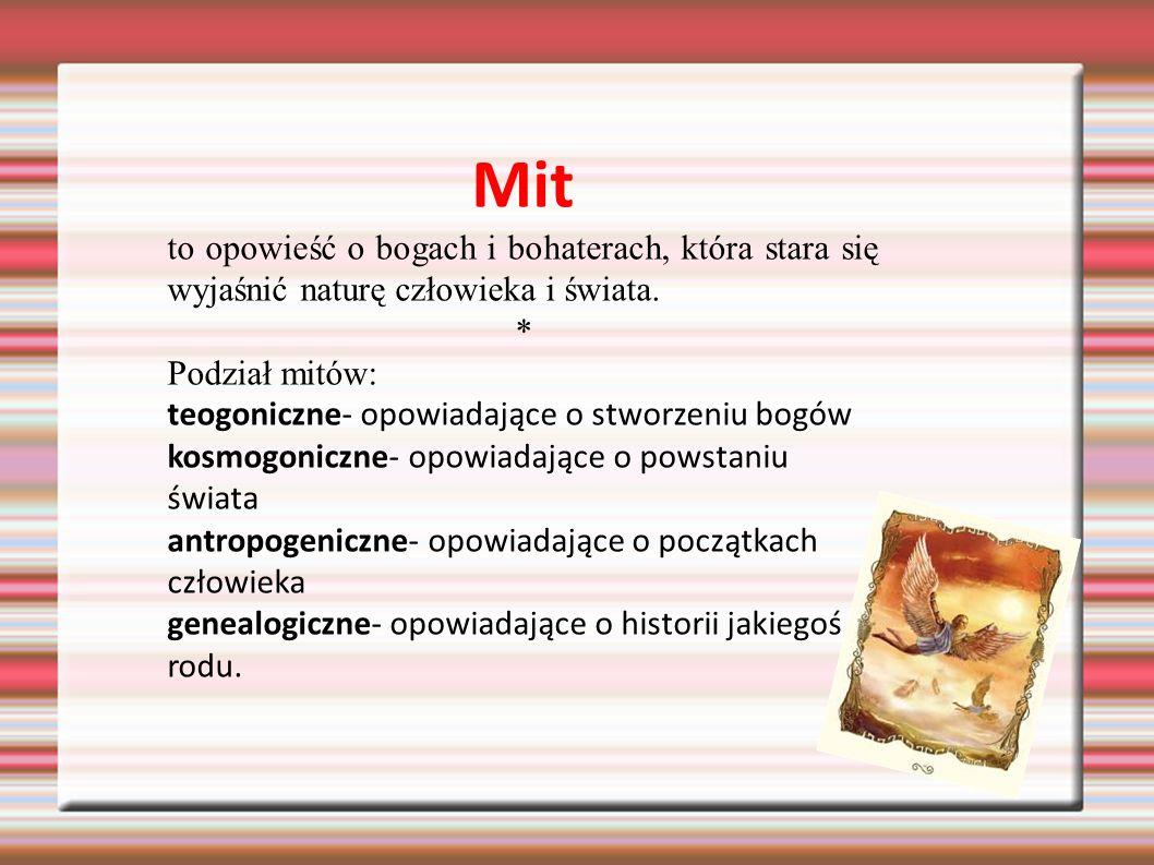 Znaczenie mitów -Mity są wyrazem istnienia religii politeistycznej ( wielobóstwa).