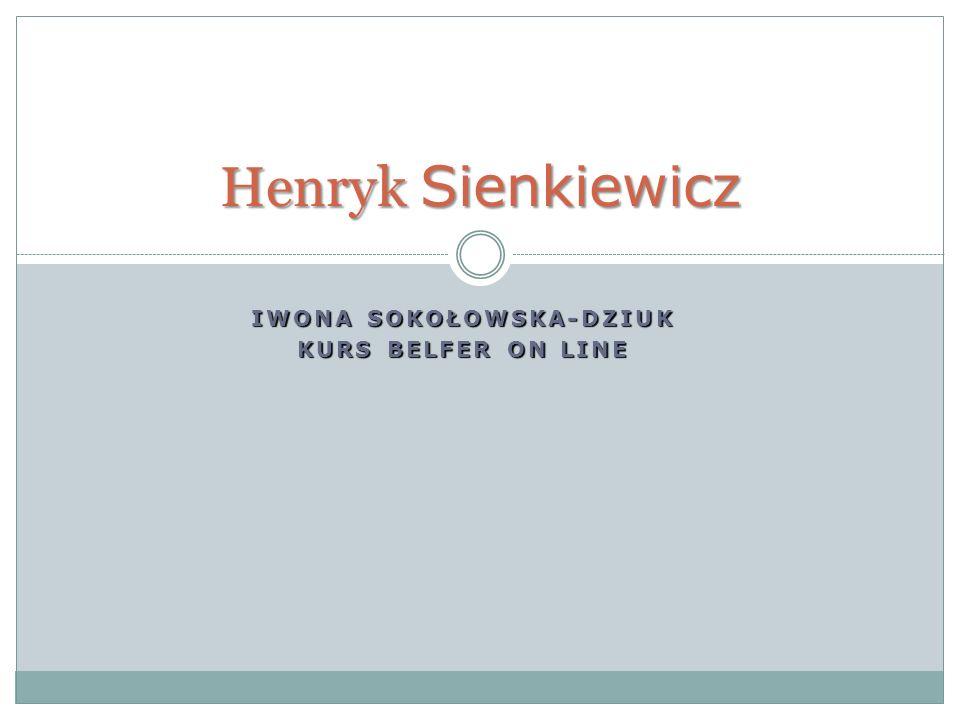 IWONA SOKOŁOWSKA-DZIUK KURS BELFER ON LINE Henryk Sienkiewicz