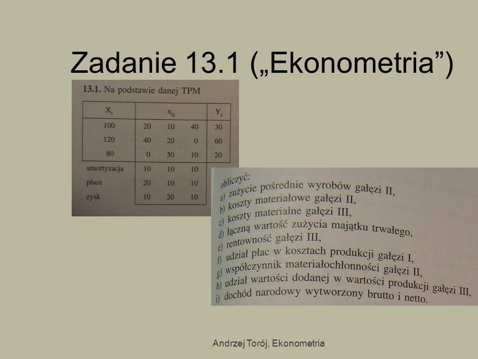 Andrzej Torój, Ekonometria Zadanie 13.1 (Ekonometria)
