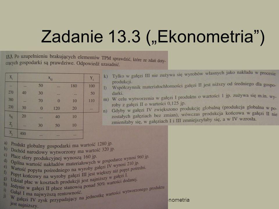 2007/2008 ZAndrzej Torój, Ekonometria Zadanie 13.3 (Ekonometria)