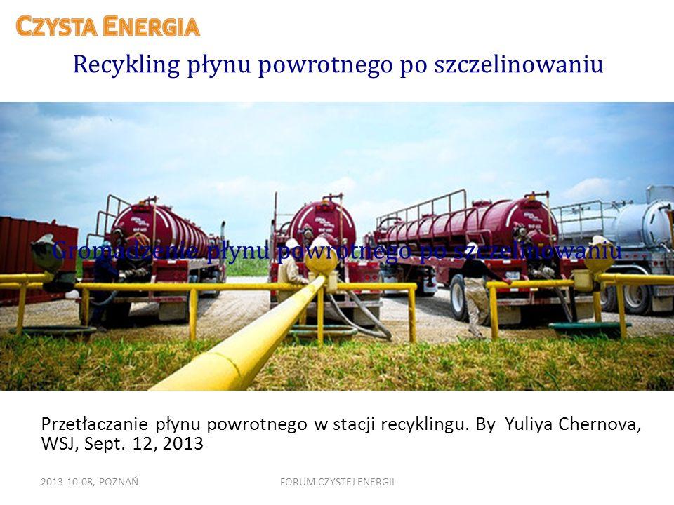 Przetłaczanie płynu powrotnego w stacji recyklingu. By Yuliya Chernova, WSJ, Sept. 12, 2013 2013-10-08, POZNAŃFORUM CZYSTEJ ENERGII Recykling płynu po