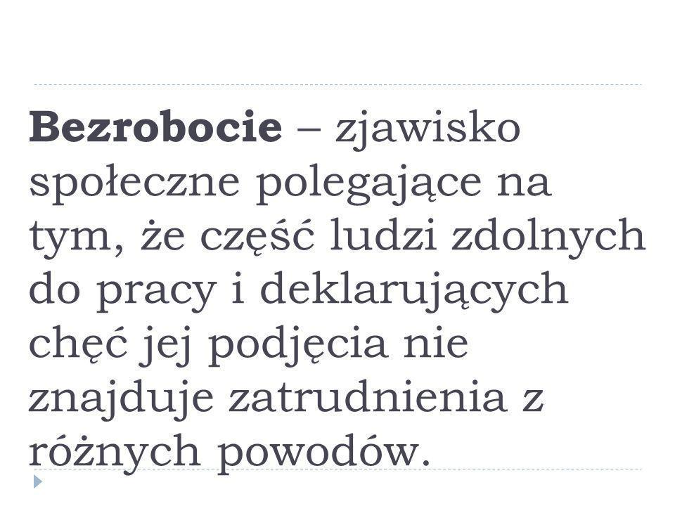 Literatura: Kabaj M., Zasoby pracy, zatrudnienie i bez robocie, Key Text, Warszawa 1997 r.